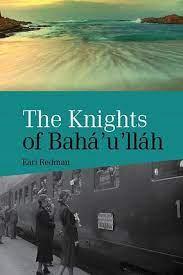 Book Cover: The Knights of Baha'u'llah, by Earl Redman