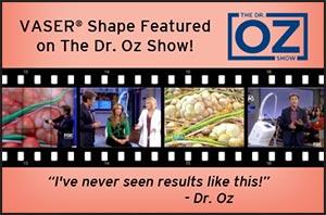 Vaser Shape on Dr Oz Show