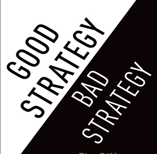 Book Review: Good Strategy, Bad Strategy by Richard P. Rumelt