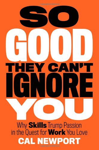 Book Review: So Good They Can't Ignore You by Cal Newport