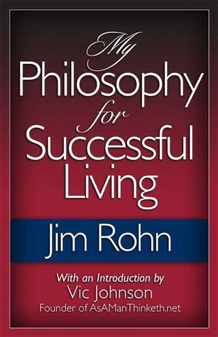 Book Review: The Philosophy On Successful Living by Jim Rohn