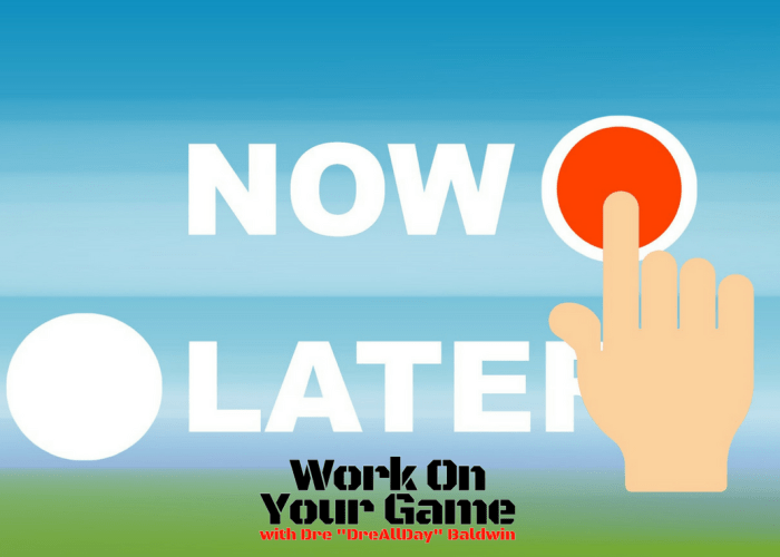 #852: The Habit Of Doing It NOW [WOYG Podcast]