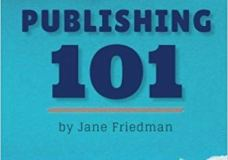 Publishing 101 by Jane friedman DreAllDay.com