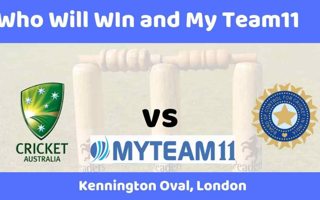 IND vs AUS My Team11 Team and Who Will Prediction