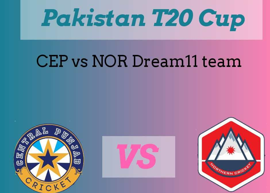 CEP vs NOR Dream11 team | Central Punjab vs Northern Dream11 prediction
