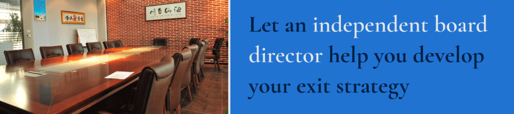 Independent board directors can help with your exit strategy
