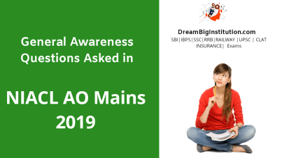GA Questions Asked in NIACL AO Mains 2019