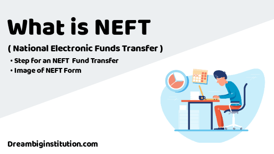 What is NEFT ( National Electronic Funds Transfer