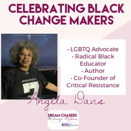 The header of the photo says celebrating black change makers.  to the left is a photo of Angela Davis with gray curly hair wearing an #IMWITHKAP football jersey.  To the right is a list of her accomplishment, including LGBTQ advocate, radical black educator, author, and co-founder of Critical Resistance.