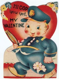 "Illustration of cutesy kid in policeman outfit with caption ""I'll Cop You Yet, My Valentine"""