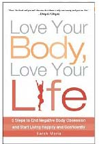 Love your Body, Love your Life, by Sarah Maria
