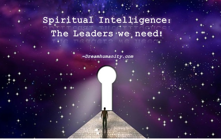 Spiritual Intelligence: The leaders we need! -Dream Humanity
