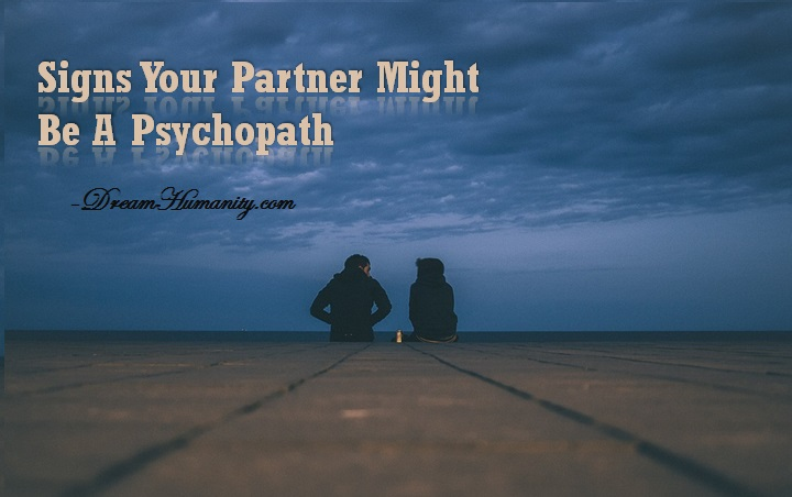 Signs person your dating is psychopath