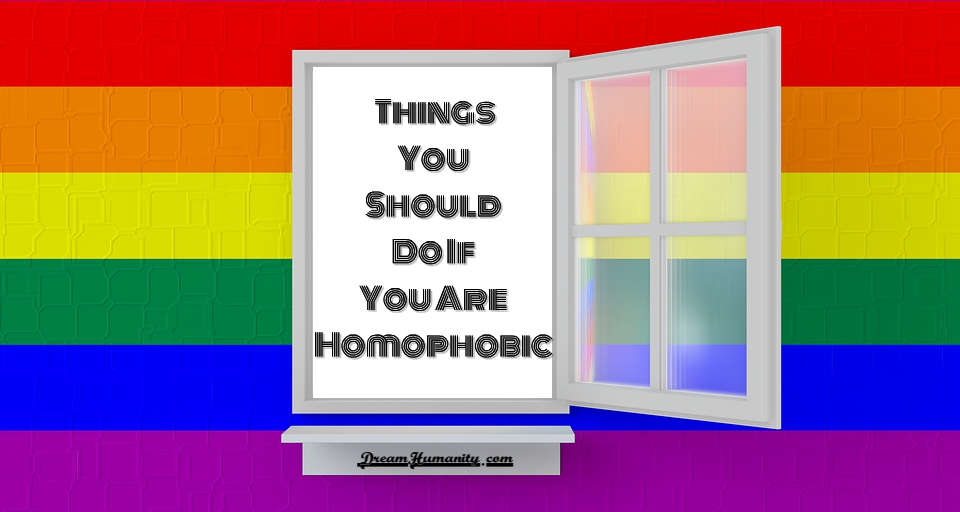Things You Should Do If You Are Homophobic