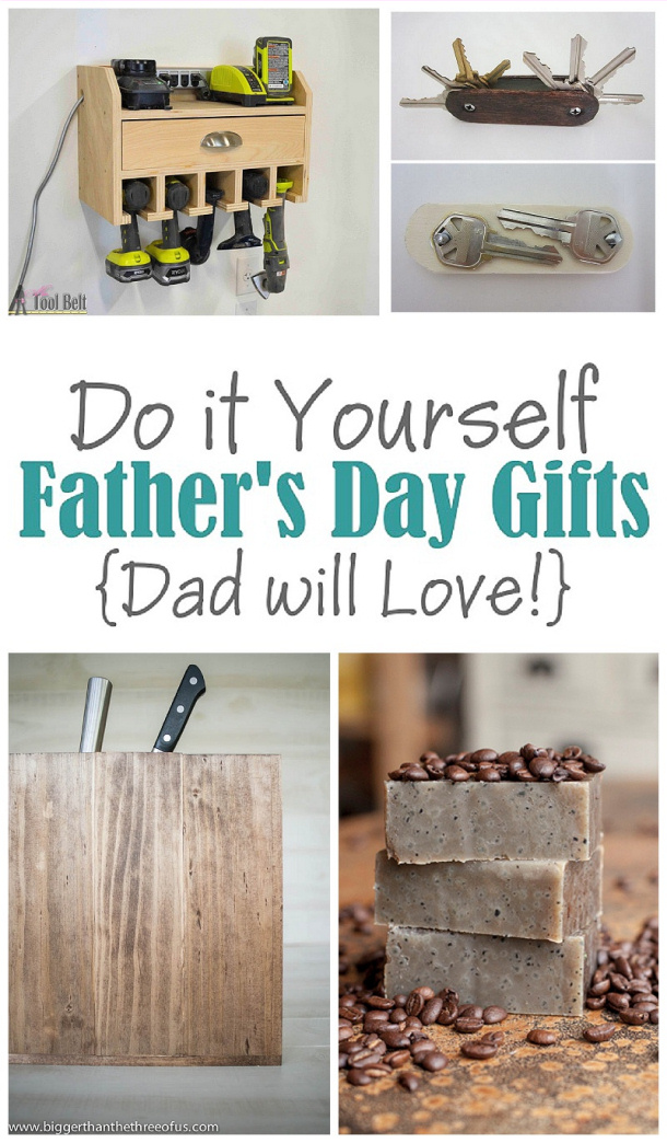 The Best Do it Yourself Projects and DIY Gift Ideas for Dad this Fathers Day
