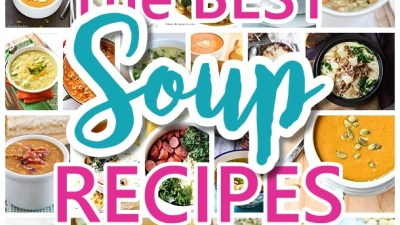 The BEST Homemade Soups Recipes - Easy, Quick and Yummy Lunch and Dinner Family Favorites Meals Ideas - Dreaming in DIY