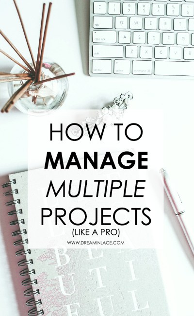 How to Manage Multiple Projects Like a Pro
