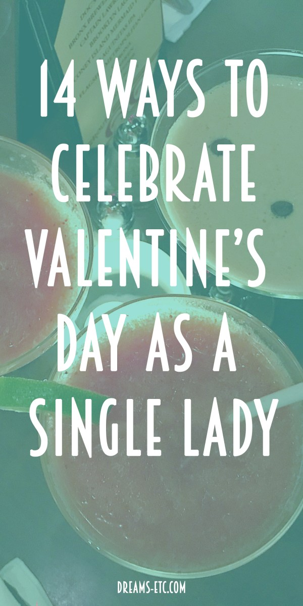 14 Ways to Celebrate Valentine's Day as a Single Lady