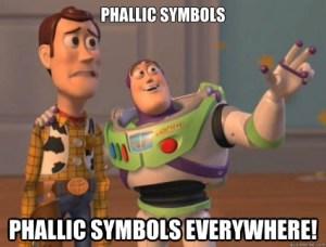 phallic symbols everywhere