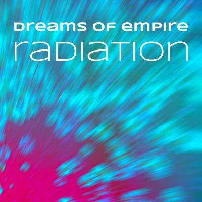 Dreams of Empire - Radiation, single artwork
