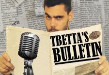 Tbetta's Bulletin – Episode 004