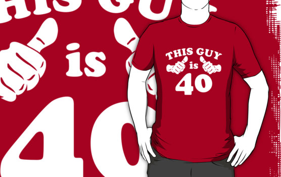 This Guy is 40 T-Shirt
