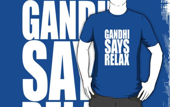 Gandhi Says Relax T-Shirt