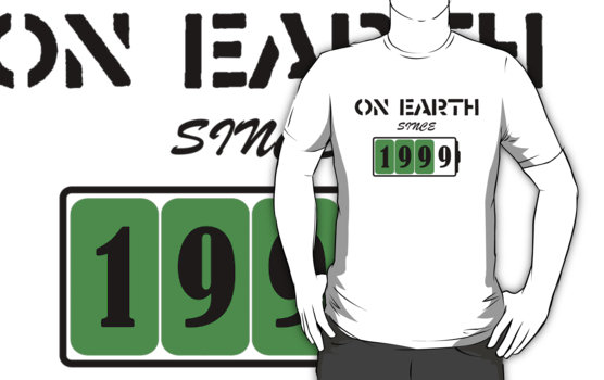 On Earth Since 1999 T-Shirt