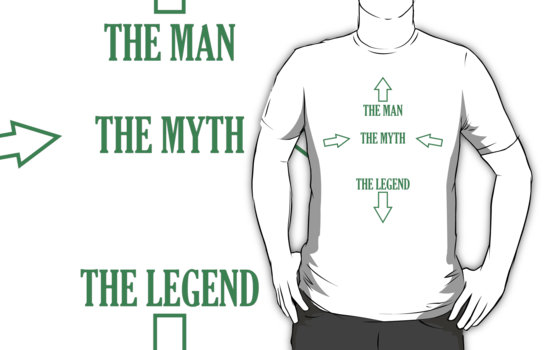 The Man, The Myth, The Legend T-Shirt