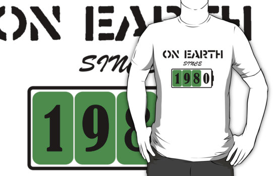 On Earth Since 1980 T-Shirt
