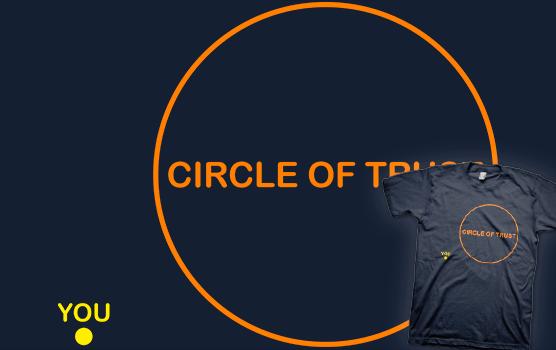 Circle of Trust T-Shirt
