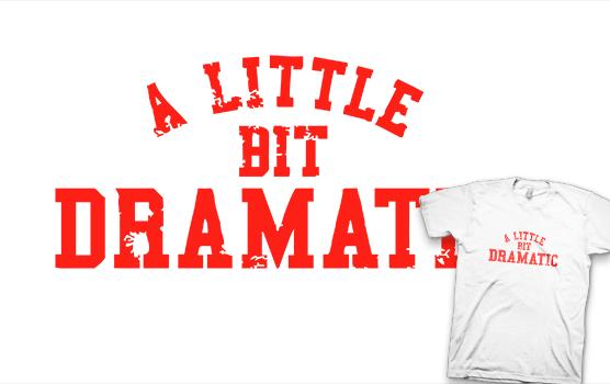Mean Girls T-shirt - A Little Bit Dramatic