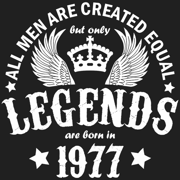 All Men are Created Equal But Only Legends are Born in 1977 T-shirt