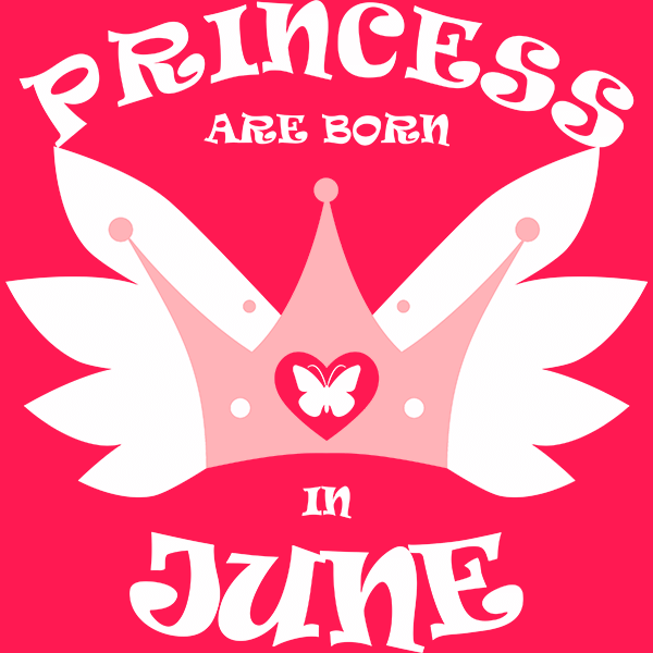 Princess Are Born In June T-shirt