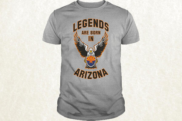 Legends are born in Arizona T-shirt
