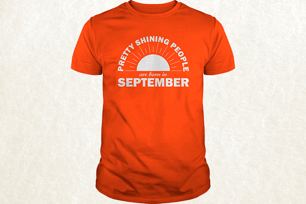 Pretty Shining People Are Born In September T-shirt