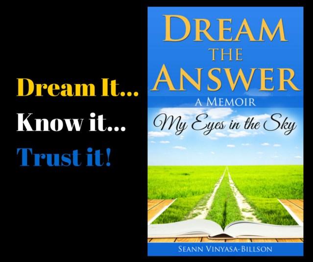 Dream It... Know it... Trust it!