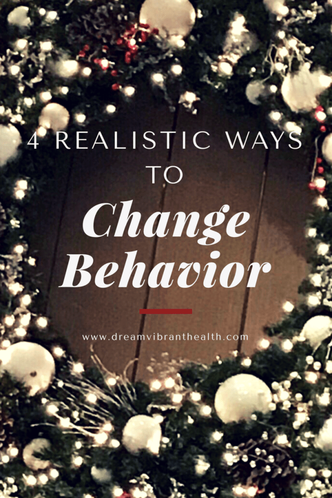 What are some realistic behavior modification steps?