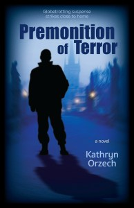 Premonition of Terror, a psychic thriller by Kathryn Orzech available where books are sold