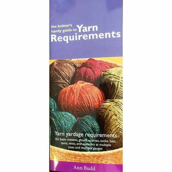 Knitter's Handy Guide To Yarn Requirements, Dream Weaver Yarns LLC
