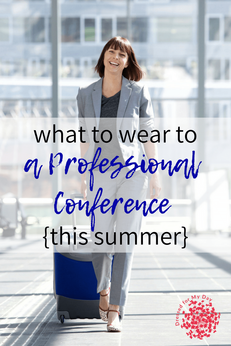 2c85be168ef9 What to Wear to a Professional Conference this Summer - Dressed for ...