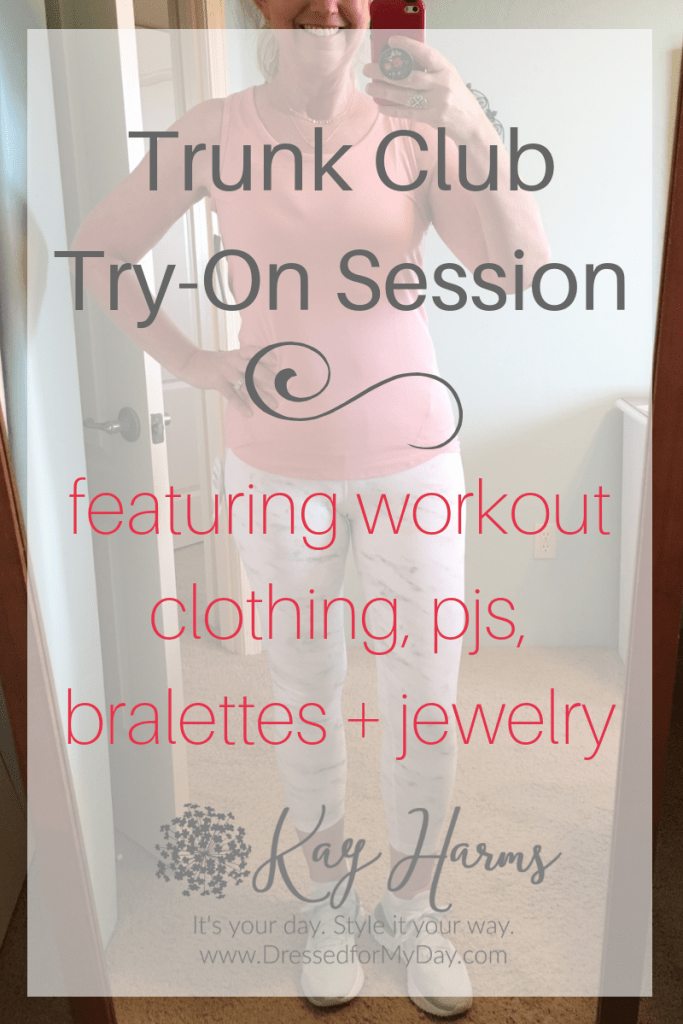 Trunk Club Try On Session Featuring Workout Clothing, PJs, bralettes and jewelry
