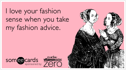 fashion-sense-friends-advice-vitamin-water-zero-ecards-someecards