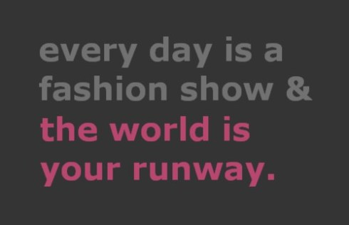 every day is a fashion show