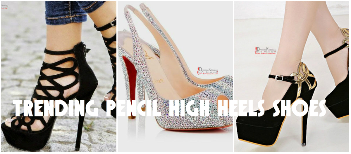Trending Pencil High Heels Shoes For Pakistani Young Girls