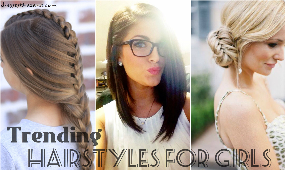 List Of Trending Hairstyles For Girls 2018 In Pakistan