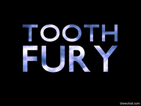 7. Tooth Fury Title