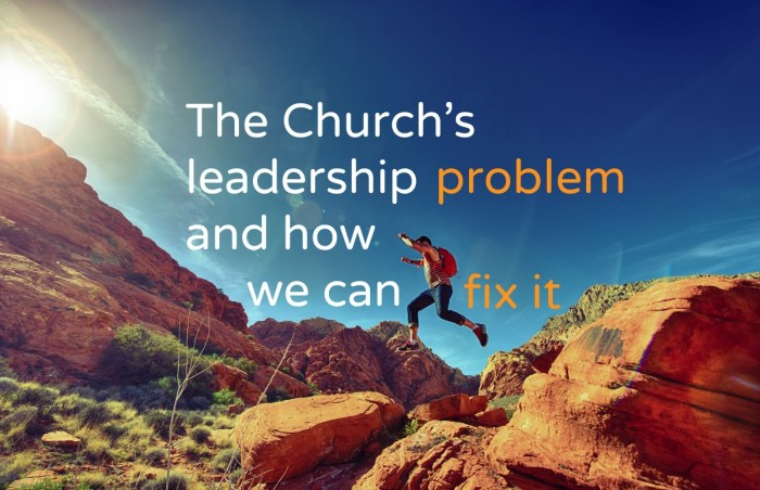 The Church's leadership problem and how we can fix it - drewdowns.net