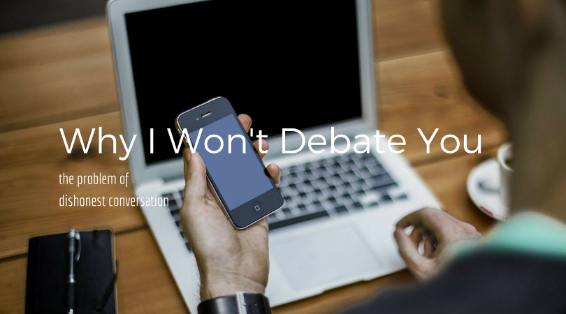 Why I Won't Debate You