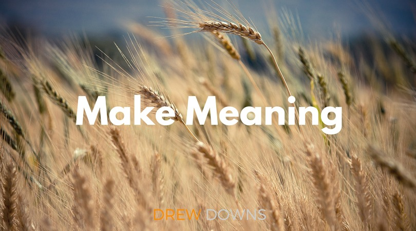 How to Make More Meaning in Church